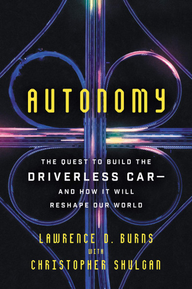 Autonomy: The Quest to Build the Driverless Car-And How It Will Reshape Our World Cover