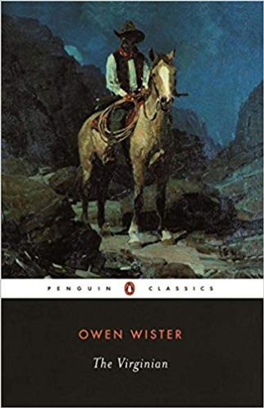 The Virginian: A Horseman of the Plains ( Penguin Classics ) Cover