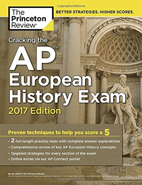 Cracking the AP European History Exam, 2017 Edition: Proven Techniques to Help You Score a 5 (College Test Preparation) Cover