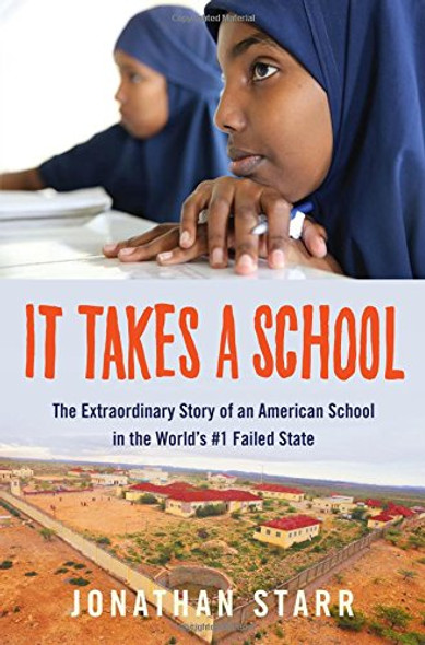 It Takes a School: The Extraordinary Story of an American School in the World's #1 Failed State Cover