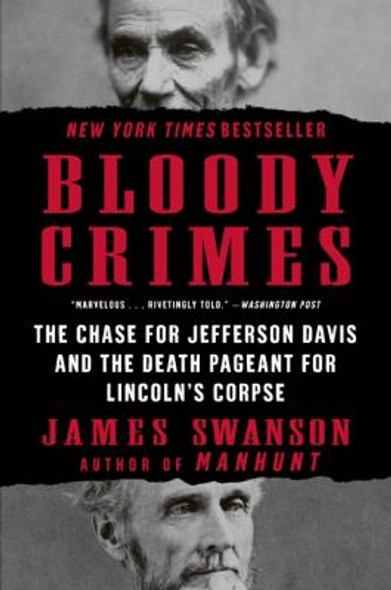 Bloody Crimes: The Funeral of Abraham Lincoln and the Chase for Jefferson Davis Cover