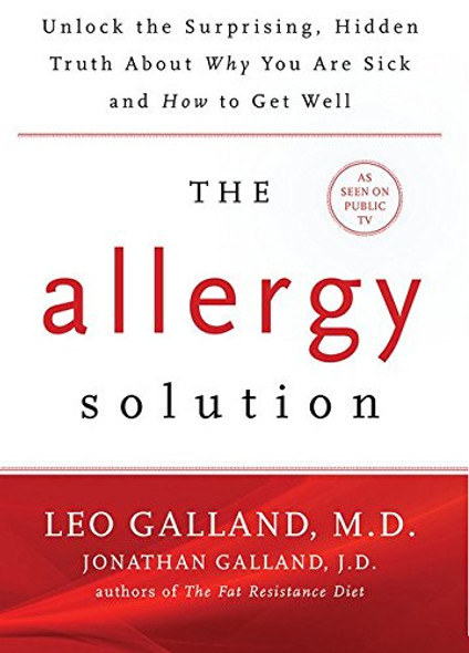 The Allergy Solution: Unlock the Surprising, Hidden Truth about Why You Are Sick and How to Get Well Cover