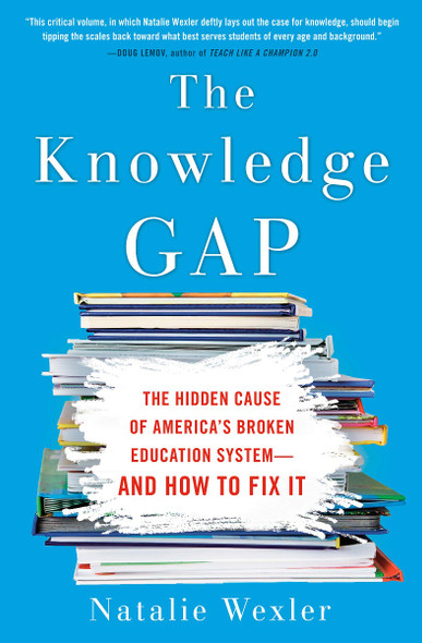 The Knowledge Gap: The Hidden Cause of America's Broken Education System--And How to Fix It Cover
