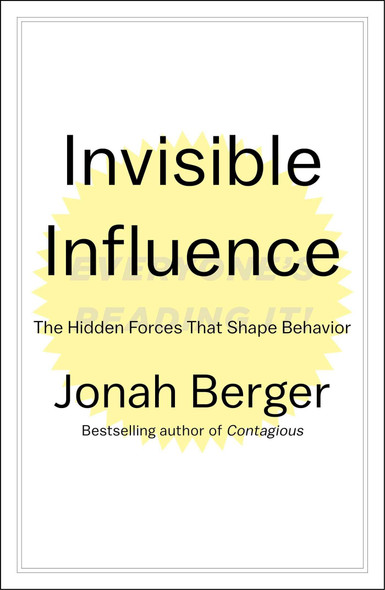 Invisible Influence: The Hidden Forces That Shape Behavior Cover