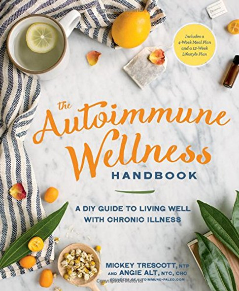 The Autoimmune Wellness Handbook: A DIY Guide to Living Well with Chronic Illness Cover