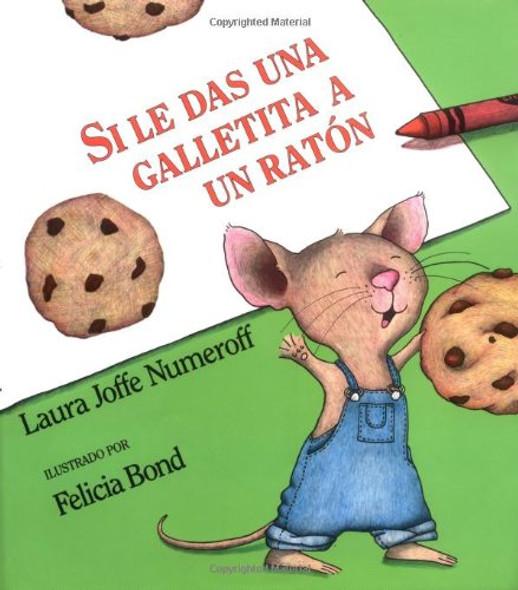Si Le Das una Galletita a un Raton = If You Give a Mouse a Cookie Cover