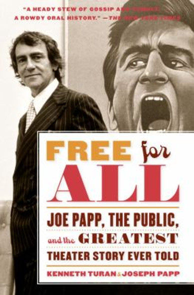 Free for All: Joe Papp, the Public, and the Greatest Theater Story Every Told Cover
