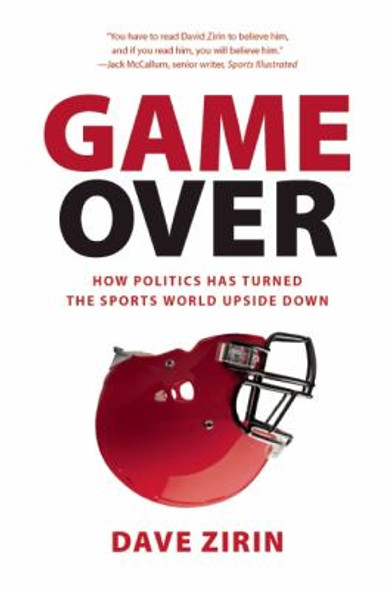 Game Over: How Politics Has Turned the Sports World Upside Down Cover
