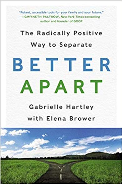 Better Apart: The Radically Positive Way to Separate Cover