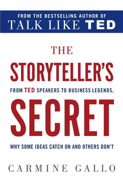 The Storyteller's Secret: From Ted Speakers to Business Legends, Why Some Ideas Catch on and Others Don't Cover
