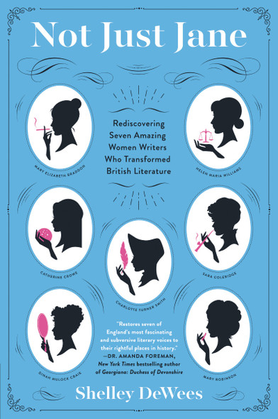 Not Just Jane: Rediscovering Seven Amazing Women Writers Who Transformed British Literature Cover