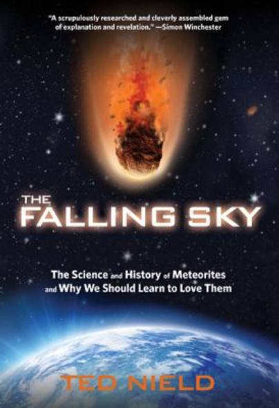 The Falling Sky: The Science and History of Meteorites and Why We Should Learn to Love Them Cover