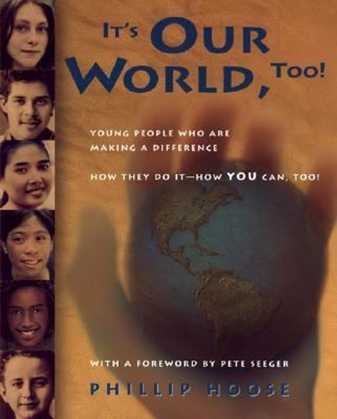 It's Our World Too!: Young People Who Are Making a Difference Cover