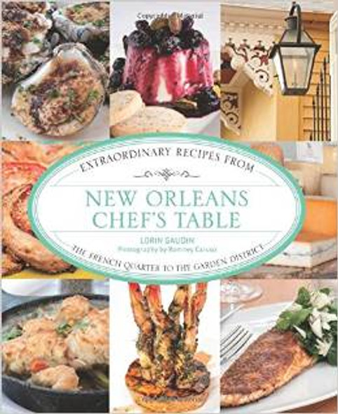 New Orleans Chef's Table: Extraordinary Recipes from This Storied Louisiana City Cover