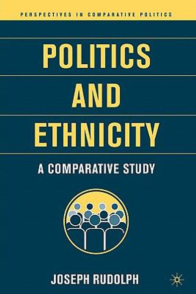 Politics and Ethnicity: A Comparative Study Cover