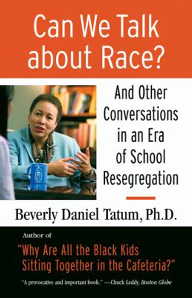 Can We Talk about Race?: And Other Conversations in an Era of School Resegregation Cover