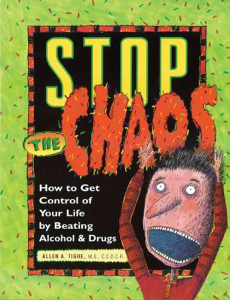 Stop the Chaos: How to Get Control of Your Life by Beating Alcohol and Drugs Cover