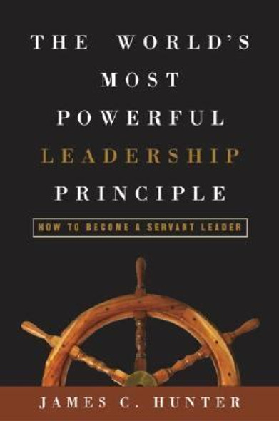 The World's Most Powerful Leadership Principle: How to Become a Servant Leader Cover