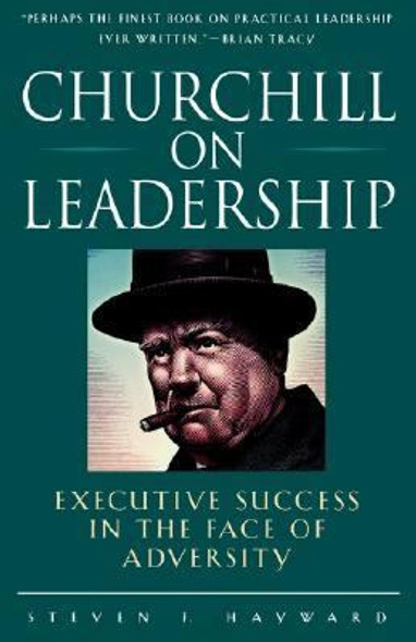 Churchill on Leadership: Executive Success in the Face of Adversity Cover