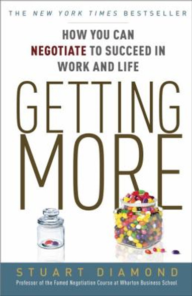 Getting More: How You Can Negotiate to Succeed in Work and Life Cover