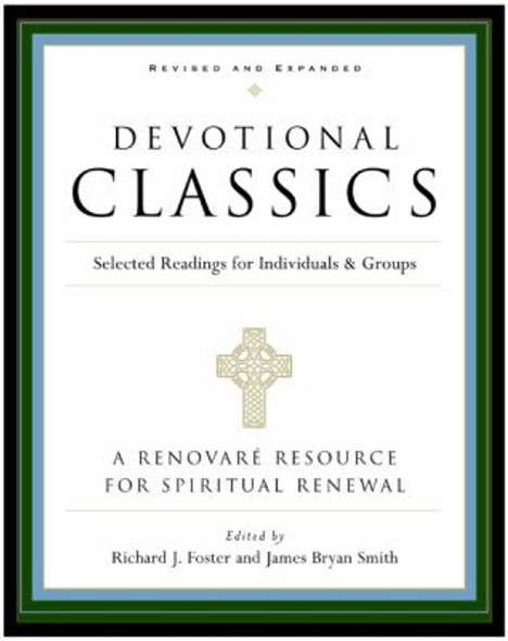Devotional Classics: Selected Readings for Individuals and Groups Cover