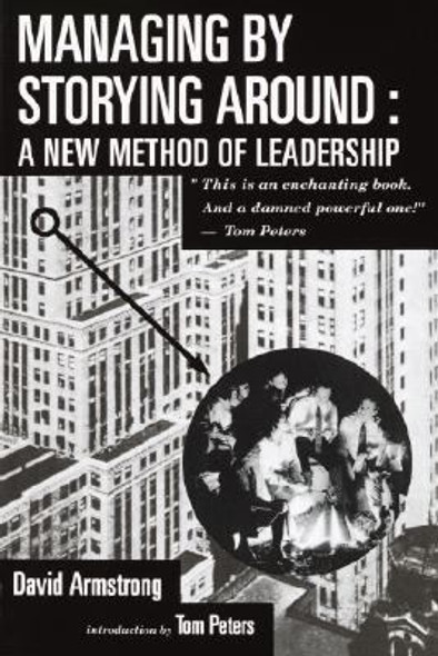 Managing by Storying Around: A New Method of Leadership Cover