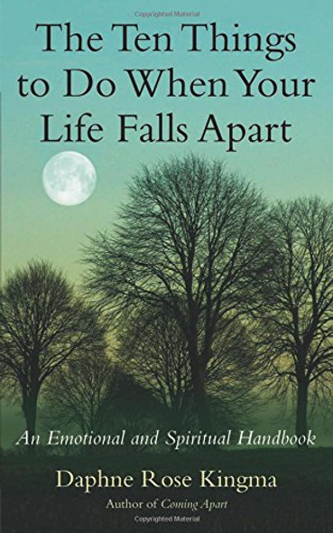 The Ten Things to Do When Your Life Falls Apart: An Emotional and Spiritual Handbook Cover