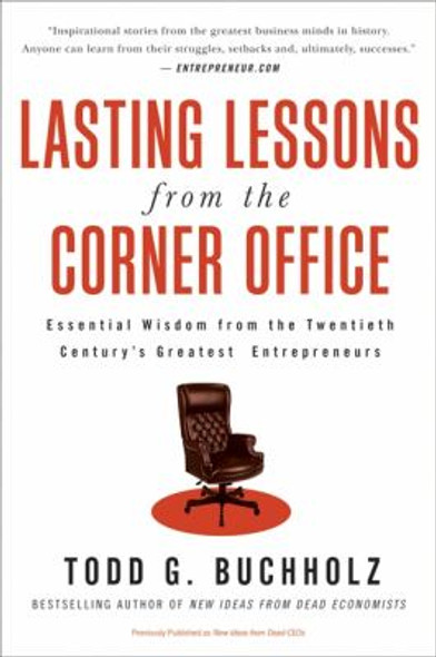 Lasting Lessons from the Corner Office: Essential Wisdom from the Twentieth Century's Greatest Entrepreneurs Cover