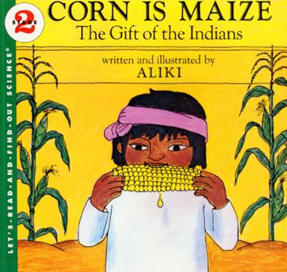 Corn Is Maize: The Gift of the Indians Cover