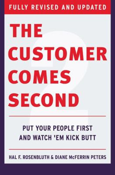 Customer Comes Second: Put Your People First and Watch 'Em Kick Butt Cover