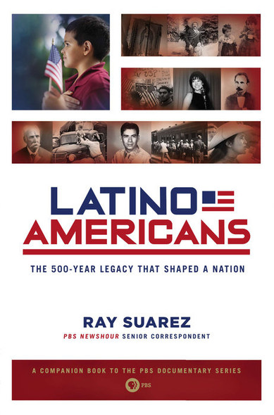 Latino Americans: The 500-Year Legacy That Shaped a Nation Cover