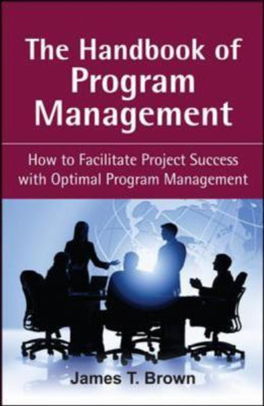 The Handbook of Program Management: How to Facilitate Project Success with Optimal Program Management Cover
