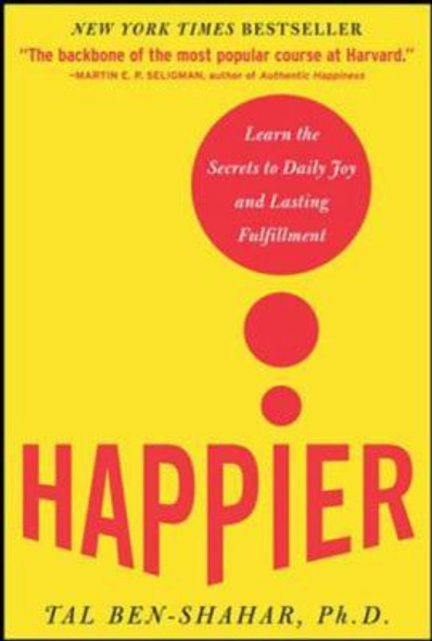 Happier: Learn the Secrets to Daily Joy and Lasting Fulfillment Cover