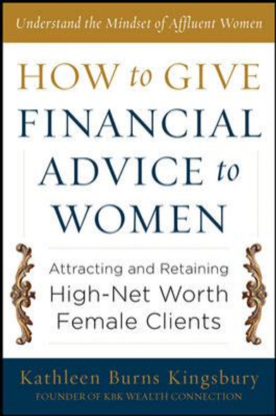 How to Give Financial Advice to Women: Attracting and Retaining High-Net Worth Female Clients Cover