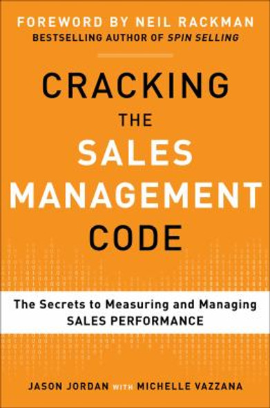 Cracking the Sales Management Code: The Secrets to Measuring and Managing Sales Performance Cover