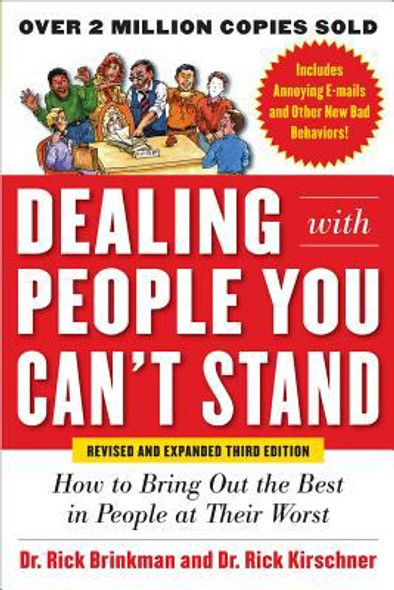 Dealing with People You Can't Stand: How to Bring Out the Best in People at Their Worst (3RD ed.) Cover