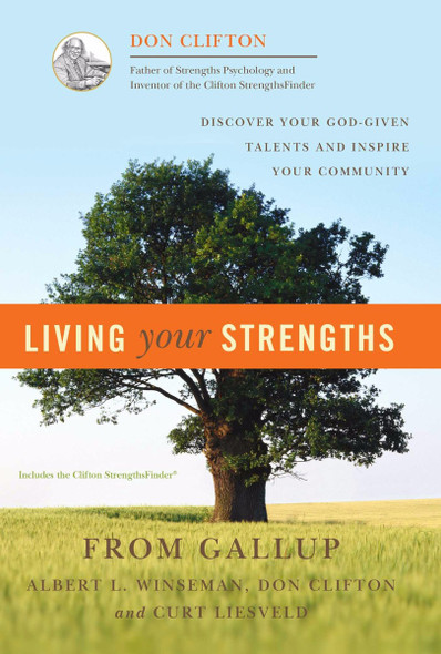 Living Your Strengths : Discover Your God-Given Talents and Inspire Your Community Cover