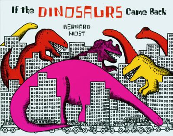 If the Dinosaurs Came Back Cover