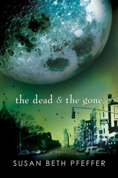 The Dead and the Gone (Life As We Knew It Series) Cover