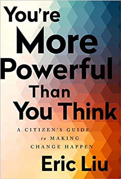 You're More Powerful Than You Think: A Citizen's Guide to Making Change Happen Cover