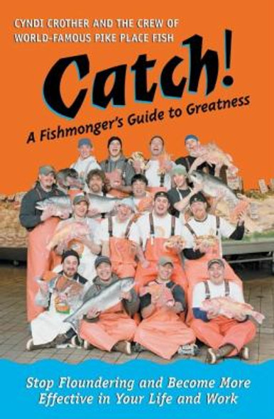 Catch!: A Fishmonger's Guide to Greatness Cover