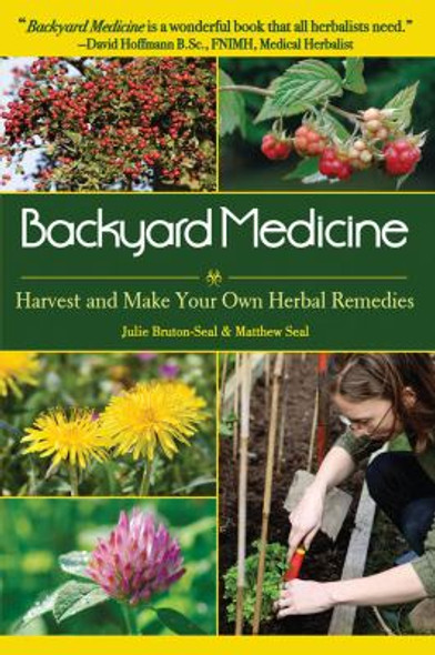 Backyard Medicine: Harvest and Make Your Own Herbal Remedies Cover