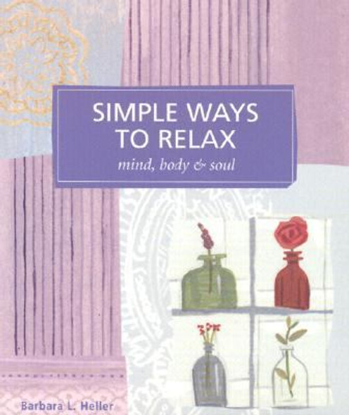 Simple Ways to Relax: Mind, Body and Soul Cover