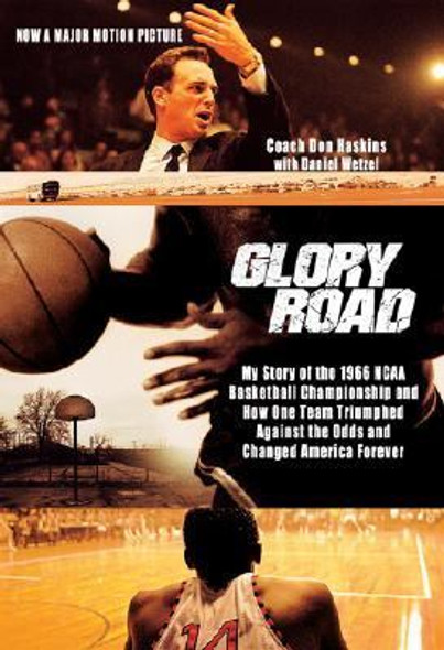 Glory Road: My Story of the 1966 NCAA Basketball Championship and How One Team Triumphed Against the Odds and Changed America Forever Cover