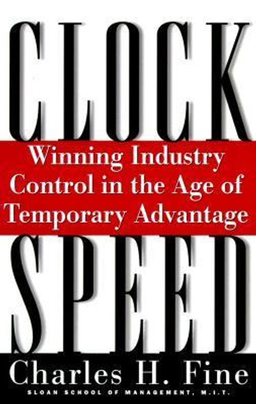 Clockspeed: Winning Industry Control in the Age of Temporary Advantage Cover