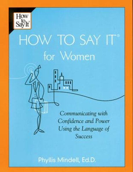 How to Say It for Women: Communicating with Confidence and Power Using the Language of Success Cover
