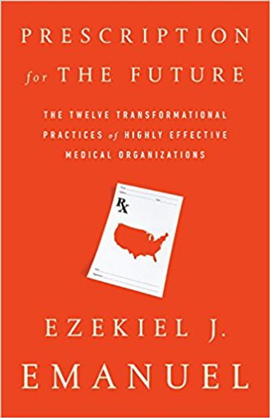 Prescription for the Future: The Twelve Transformational Practices of Highly Effective Medical Organizations Cover