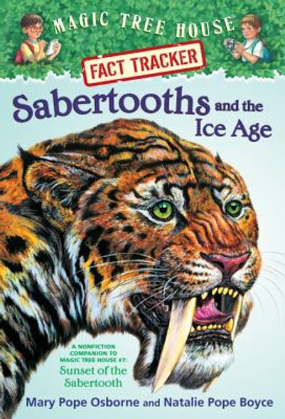 Sabertooths and the Ice Age: A Nonfiction Companion to Sunset of the Sabertooth Cover