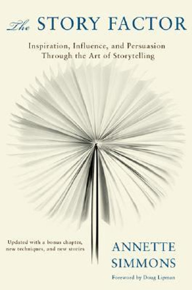 The Story Factor: Inspiration, Influence, and Persuasion Through the Art of Storytelling Cover