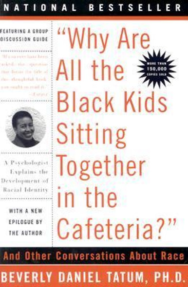Why Are All the Black Kids Sitting Together in the Cafeteria?: Revised Edition Cover